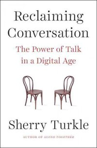 turkle.reclaiming_conversation